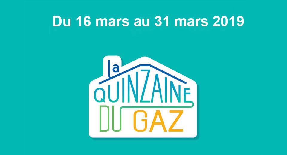 Quinzaine du gaz, du 16 mars au 31 mars 2019